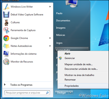 Abra o Menu Iniciar, depois clique com o botão direito em Computador e selecione Propriedades (ou pressione as teclas Windows + Pause Break no teclado).