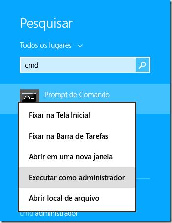 Na tela inicial, digite cmd. Clique com o botão direito sobre o Prompt de Comando e selecione Executar como Adminstrador