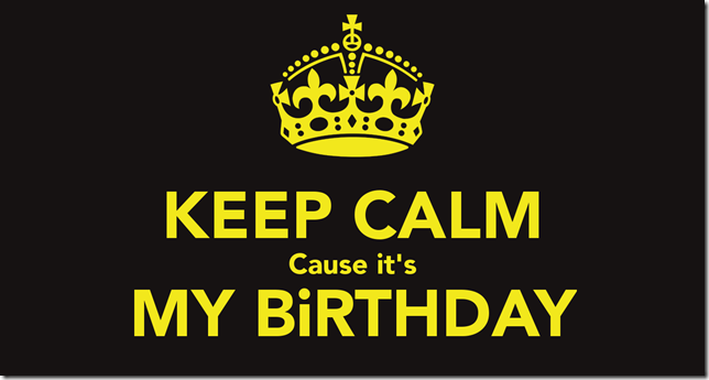 keep-calm-cause-it-s-my-birthday-13