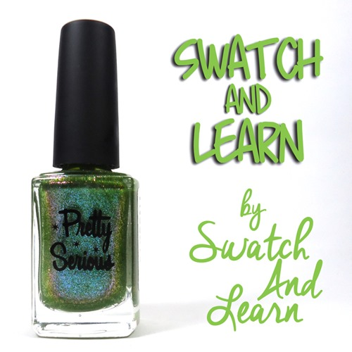 Pretty Serious Swatch and Learn