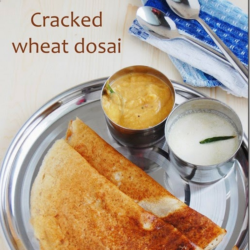 Cracked wheat dosai / Broken wheat dosai