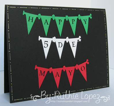 SnapDragon Snippets - Build a Banner - Happy 5 de Mayo Card - Ruthie Lopez - My Hobby My Art