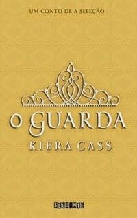O Guarda, por Kiera Cass