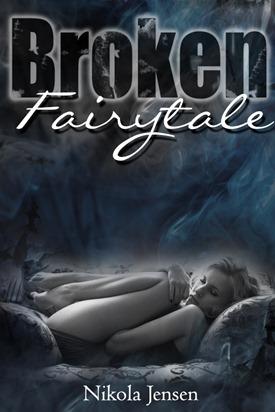 Broken Fairytale by Nikola Jensen