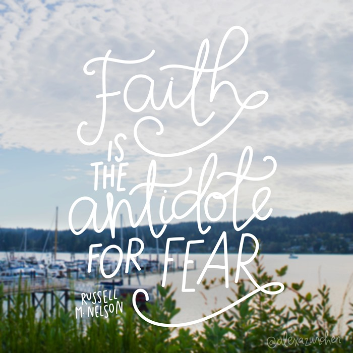 Faith is the antidote for fear. Russell M Nelson #sharegoodness