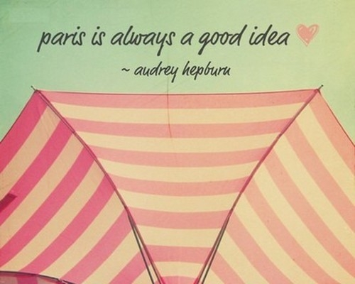 paris_is_always_a_good_idea_audrey_hepburn_quote_quote