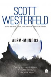 ALÉM-MUNDOS, por Scott Westerfeld
