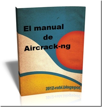 Manual de aircrack-ng_2_2012-robi.blogspot