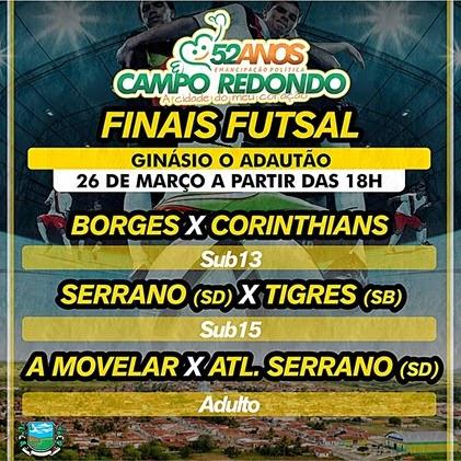 Futsal - 52 anos Campo Redondo - FINAIS - FINAL - TIGRES - SERRANO - ATLETICO - A MOVELAR - SUB13 - SUB15 - BORGES - CORINTHIANS