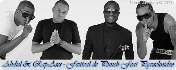 Abdiel - Rap-Ases - Festival de Punch Feat Pyracknideo [By Cenas!!!]