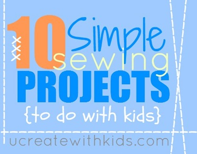 10 Simple Sewing Projects for Kids...LOVE THIS!