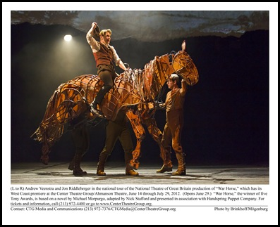 "(L to R) Andrew Veenstra and Jon Riddleberger in the national tour of the National Theatre of Great Britain production of ""War Horse,"" which has its West Coast premiere at the Center Theatre Group/Ahmanson Theatre, June 14 through July 29, 2012.  (Opens June 29.)  ""War Horse,"" the winner of five Tony Awards, is based on a novel by Michael Morpurgo, adapted by Nick Stafford and presented in association with Handspring Puppet Company. For tickets and information, call (213) 972-4400 or go to www.CenterTheatreGroup.org.                                                                                                              Contact: CTG Media and Communications (213) 972-7376/CTGMedia@CenterTheatreGroup.org                                     Photo by Brinkhoff/Mögenburg  Horse Puppeteers L to R: Jessica Krueger, Patrick Osteen and Jon Riddleberger"