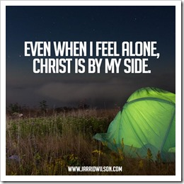 Even when I feel alone Christ is by my side