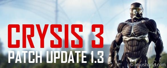 Crysis 3 All-Platform Patch 1.3 Notes