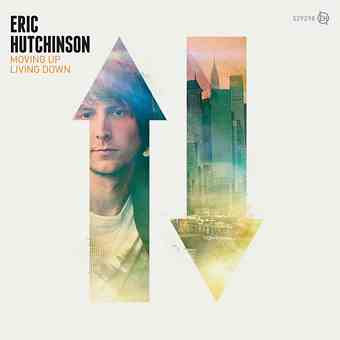 Eric Hutchinson – Moving Up, Living Down (2012)
