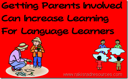 Getting parents involved can increase learning for language learners.