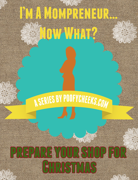 Mompreneur Tips - Prepare your handmade small business for Christmas sales