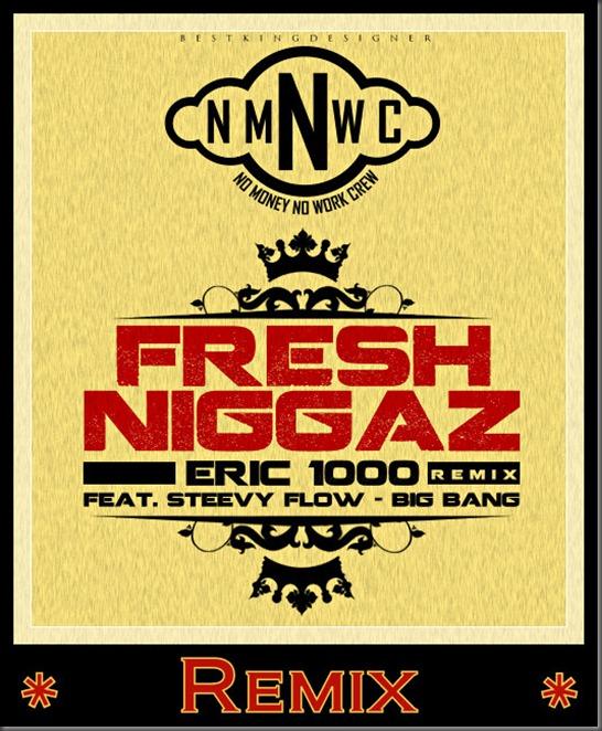 Fresh Niggaz Remix..