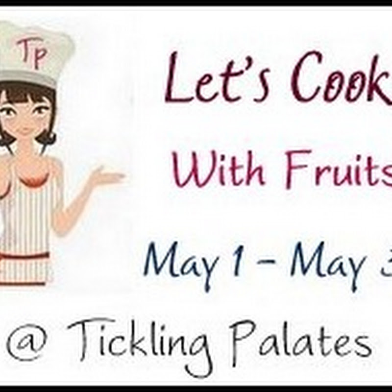 Announcing Lets Cook #15 ~ With Fruits