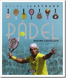 Atlas Ilustrado de Pádel por Máximo Castellote: desde los orígenes hasta nuestros días.