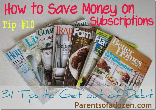 Tip #10 to get out of Debt, How to save money on subscriptions