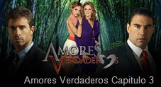 Amores Verdaderos Capitulo 3