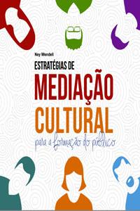 Estratégias de Mediação Cultural, por Ney Wendell