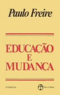 Educação e Mudança, por Paulo Freire