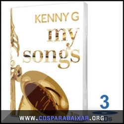 CD Kenny G - Box  My Songs (2013), Baixar Cds, Download, Cds Completos