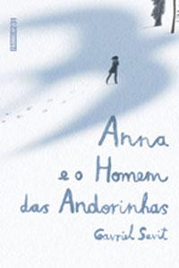 Anna e o Homem das Andorinhas, por Gavriel Savit
