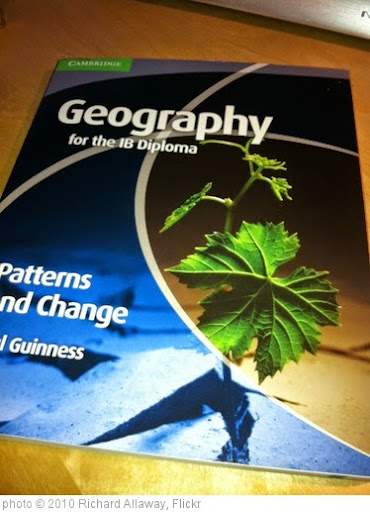 'Cambridge Univeristy Press: Geography for the IB Diploma: Patterns and Change: Paul Guinness' photo (c) 2010, Richard Allaway - license: https://creativecommons.org/licenses/by/2.0/