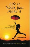 Life Is What You Make It by Preeti Shenoy Free novel PDF ebook Download
