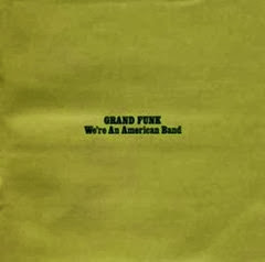 1973 - We're an American Band - Grand Funk Railroad