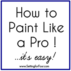 How to Paint like a Pro, It's Easy! via Setting for Four