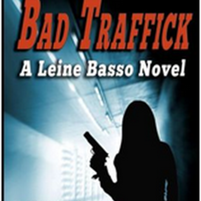 Orangeberry Book of the Day – Bad Traffick (Leine Basso Series) by DV Berkom (Excerpt)