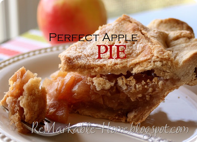ReMarkable Home: PERFECT APPLE PIE {Recipe}