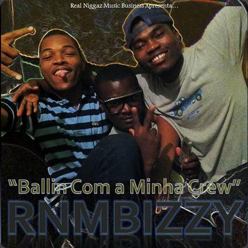 RNMBizzy - Ballin Com a Minha Crew