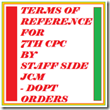 Terms of Reference for 7th CPC by Staff Side JCM - Dopt orders