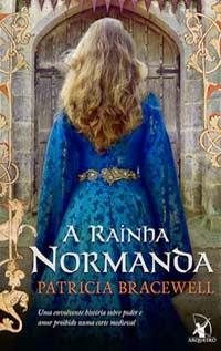 A Rainha Normanda, por Patricia Bracewell