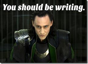 Loki - You should be Writing