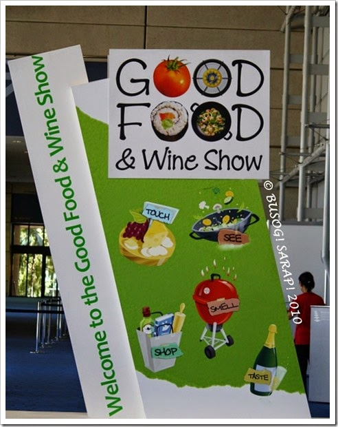 GOOD FOOD & WINE SHOW-BRISBANE 2010© BUSOG! SARAP! 2010
