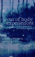 Cover of Robert Peterson's Book Out Of Body Experiences How To Have Them And What To Expect