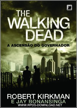 4fb30b3976e10 The Walking Dead A Ascensão do Governador