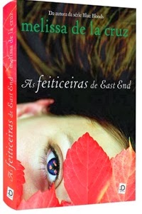 As Feiticeiras de East End (Vol.01), por Melissa de La Cruz