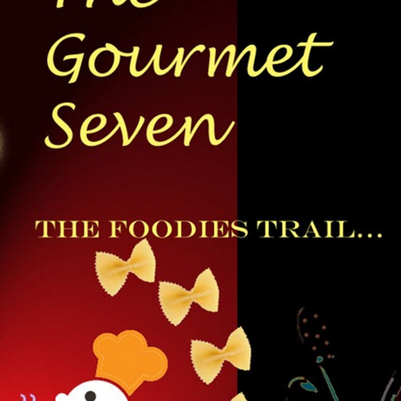 The Gourmet Seven ~ Onto A New Adventure