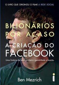 A Criação Do Facebook - Ben Mezrich