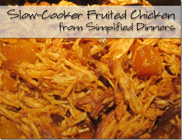 Simplified Dinners Crockpot no defrost Fruited Chicken