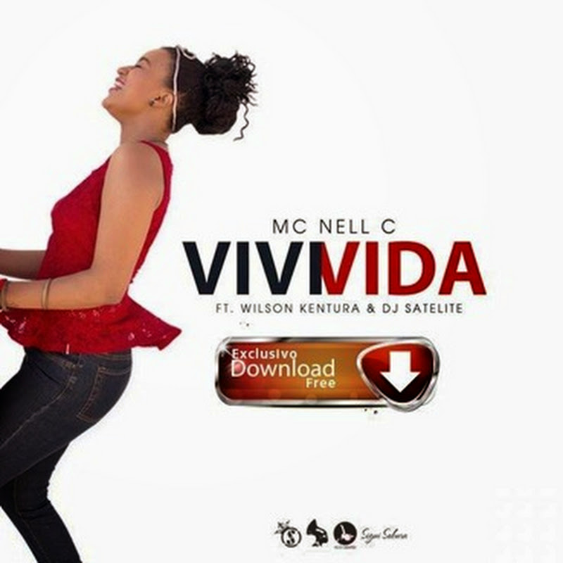 MC Nell C–ViviVida feat. Wilson Kentura & DJ Satélite [Download]