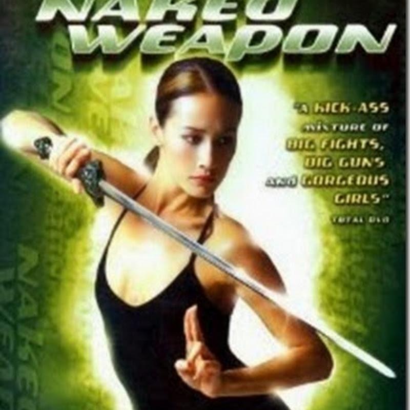 ผู้หญิงกล้าแกร่งเกินพิกัด Naked Weapon
