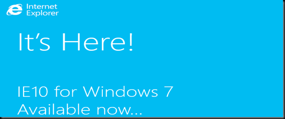 Update: Internet Explorer 10 Finally Released For Windows 7 SP1 users - 32-bit or 64-bit